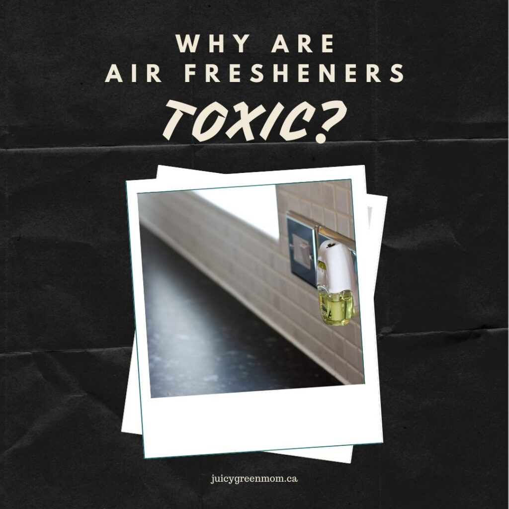 why are air fresheners toxic juicygreenmom