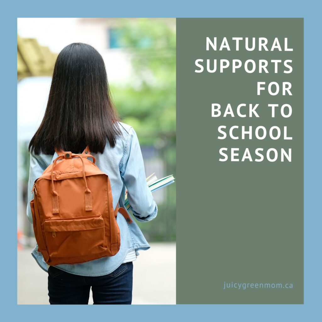 Natural Supports for Back to School Season juicygreenmom