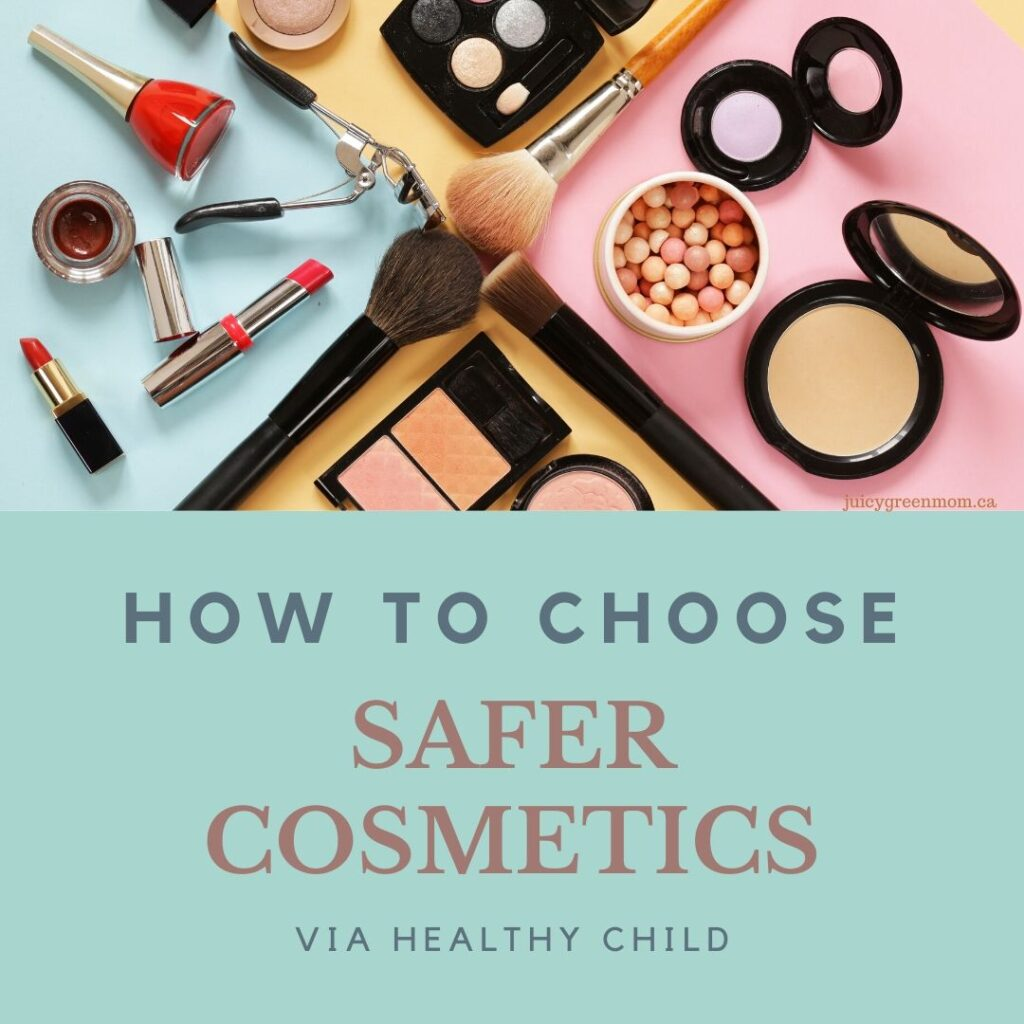 how to choose safer cosmetics via healthy child juicygreenmom
