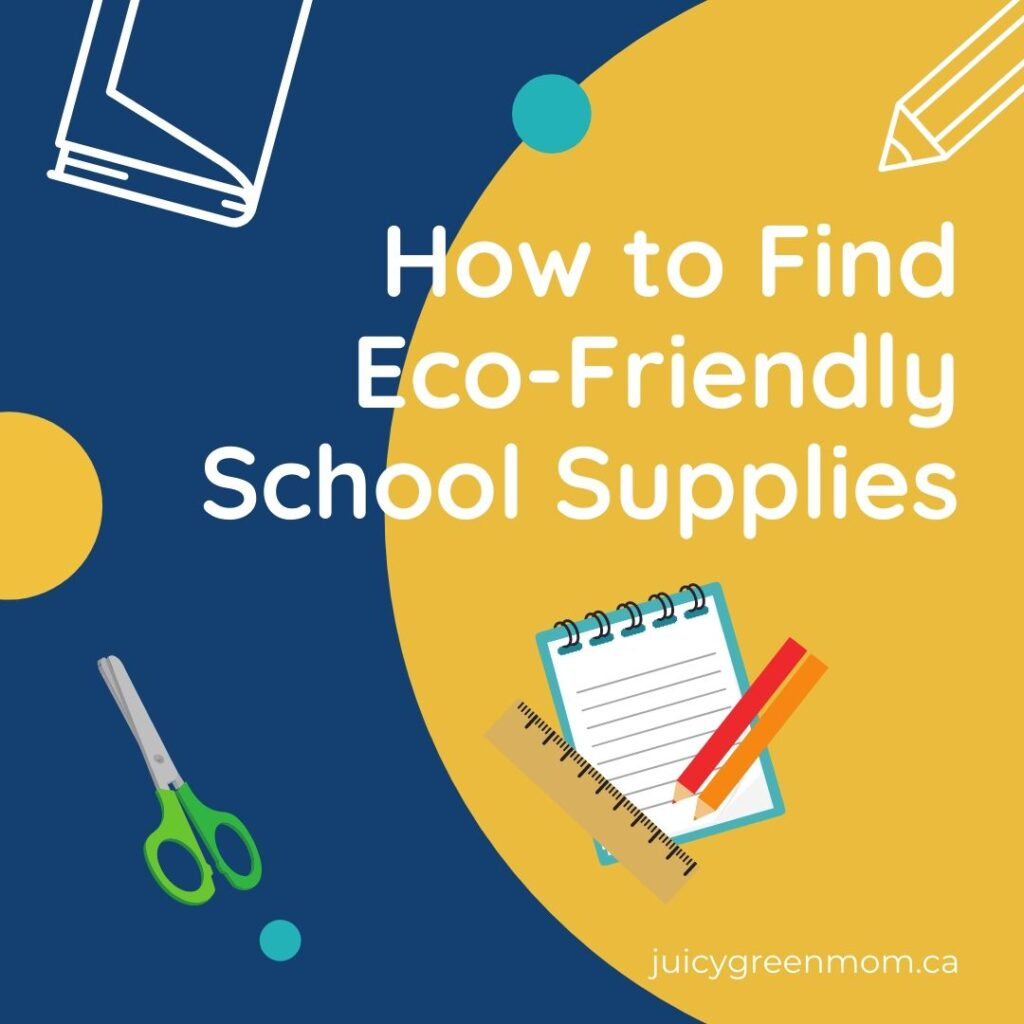 how to find eco friendly school supplies juicygreenmom