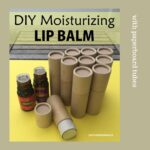 DIY moisturizing lip balm with paperboard tubes juicygreenmom