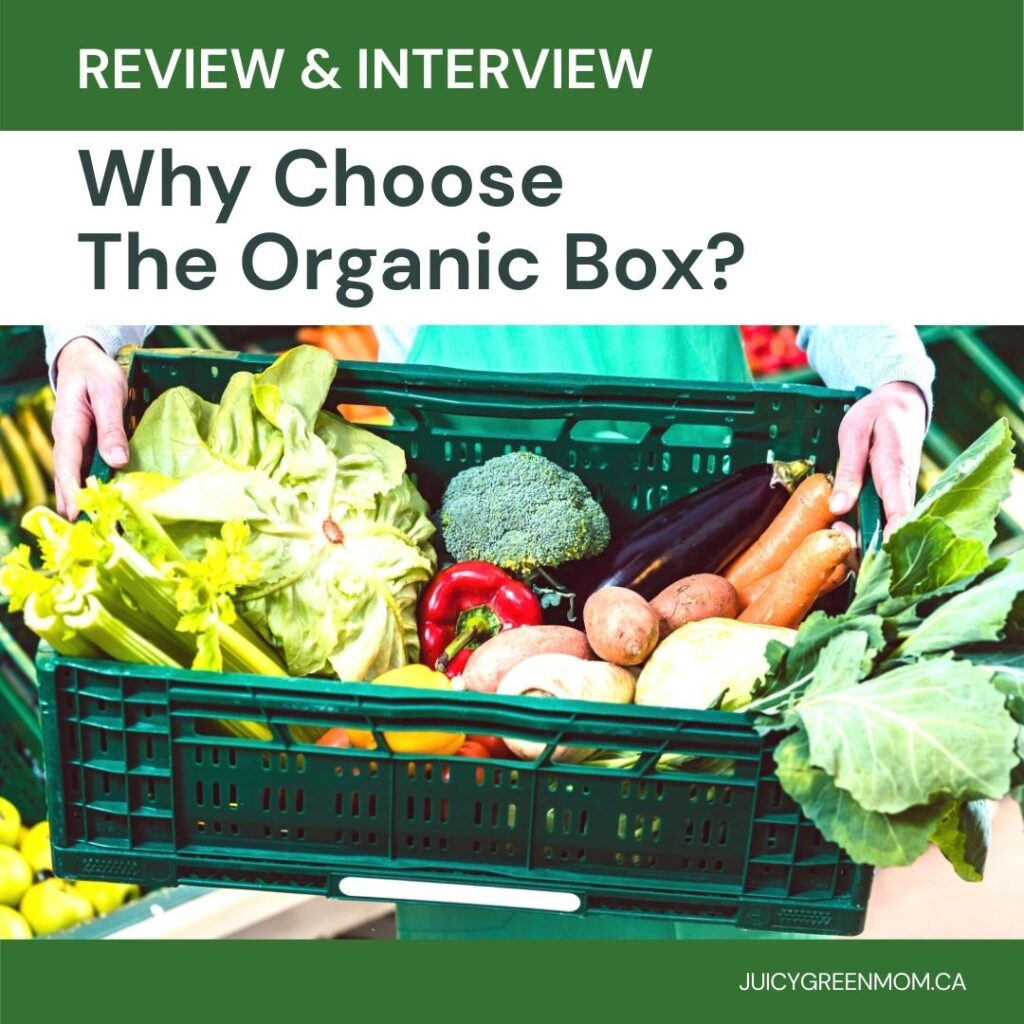 Why Choose The Organic Box_ REVIEW & INTERVIEW juicygreenmom