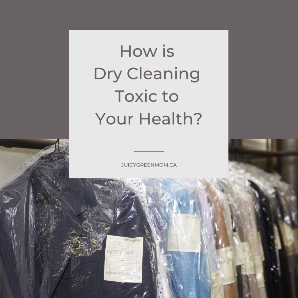 how is dry cleaning toxic to your health juicygreenmom