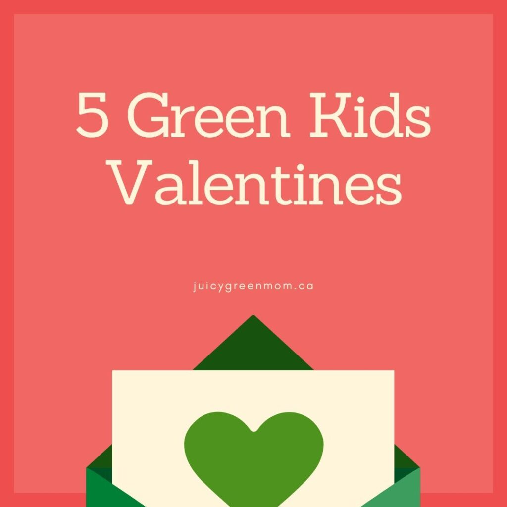 5 Green Kids Valentines juicygreenmom