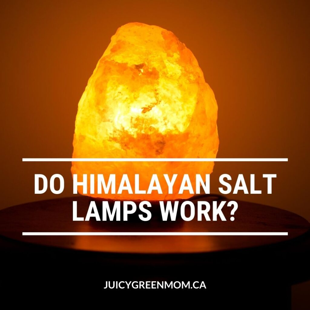 DO HIMALAYAN SALT LAMPS WORK_ juicygreenmom