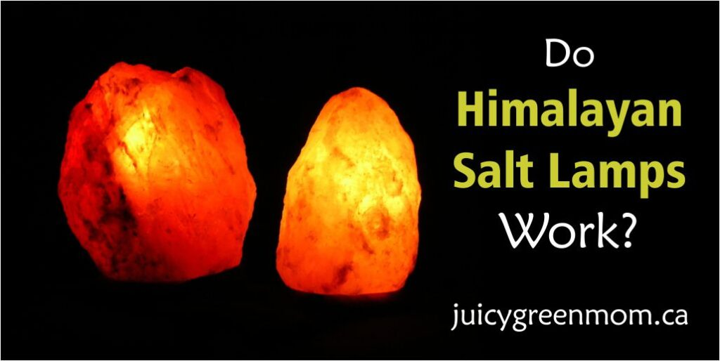 do himalayan salt lamps work juicygreenmom landscape