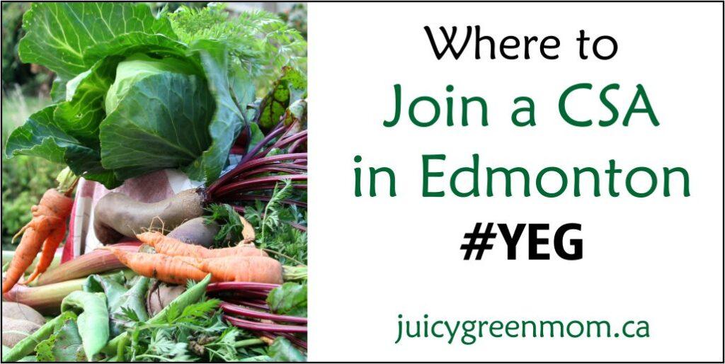 join a CSA in Edmonton YEG juicygreenmom landscape