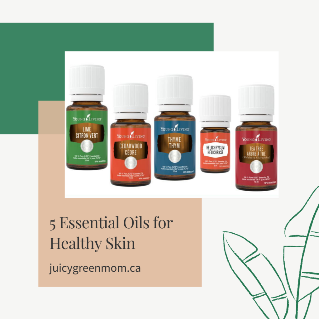 5 essential oils for healthy skin juicygreenmom.ca