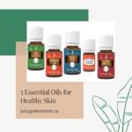 5 essential oils for healthy skin juicygreenmom.ca