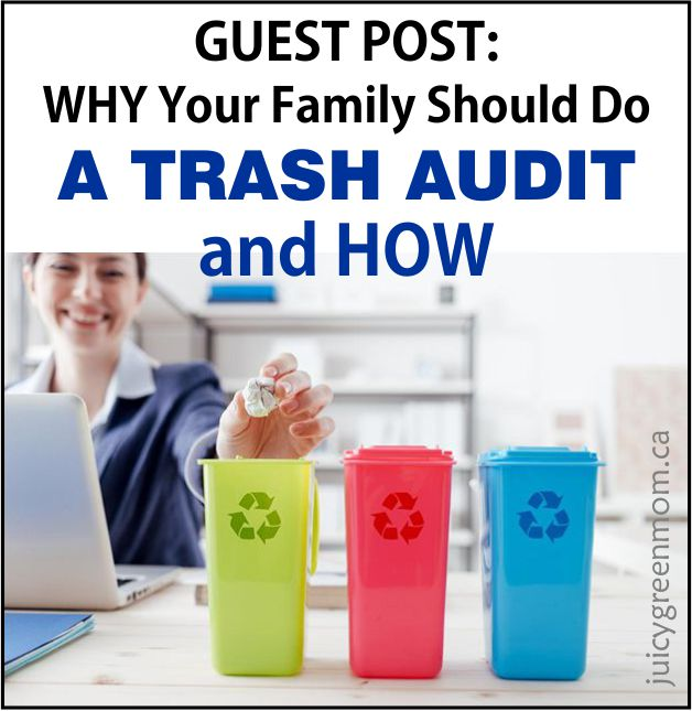 why your family should do a trash audit and how juicygreenmom