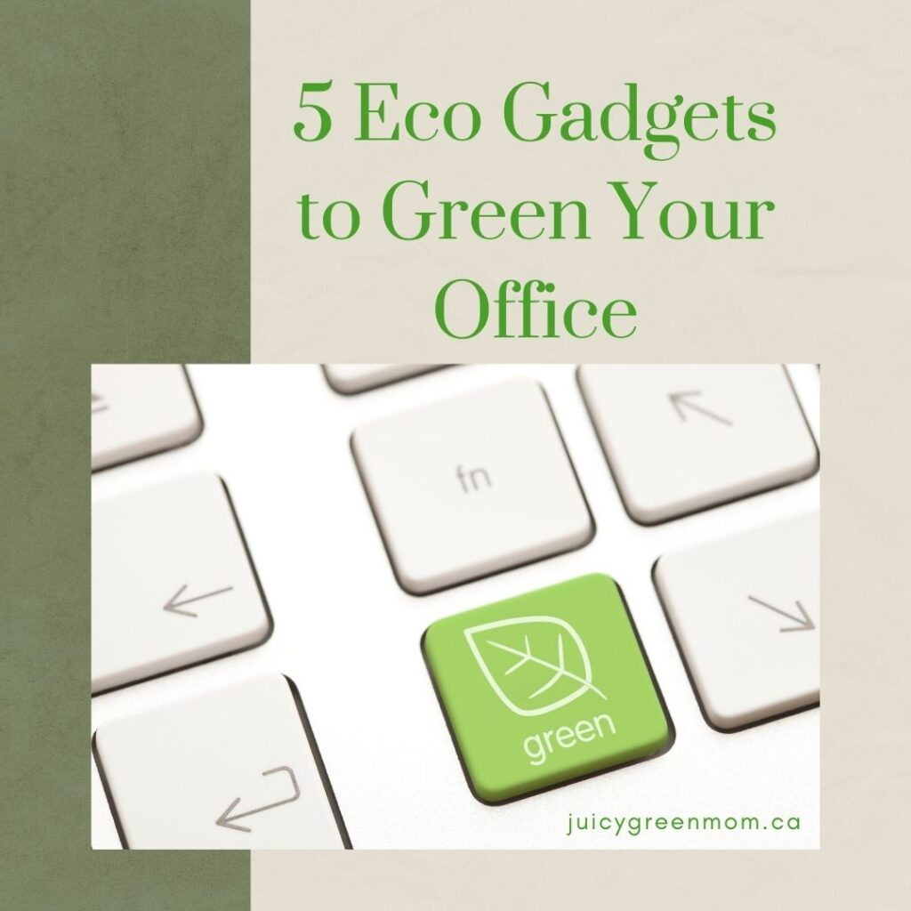 5 Eco Gadgets to Green Your Office juicygreenmom