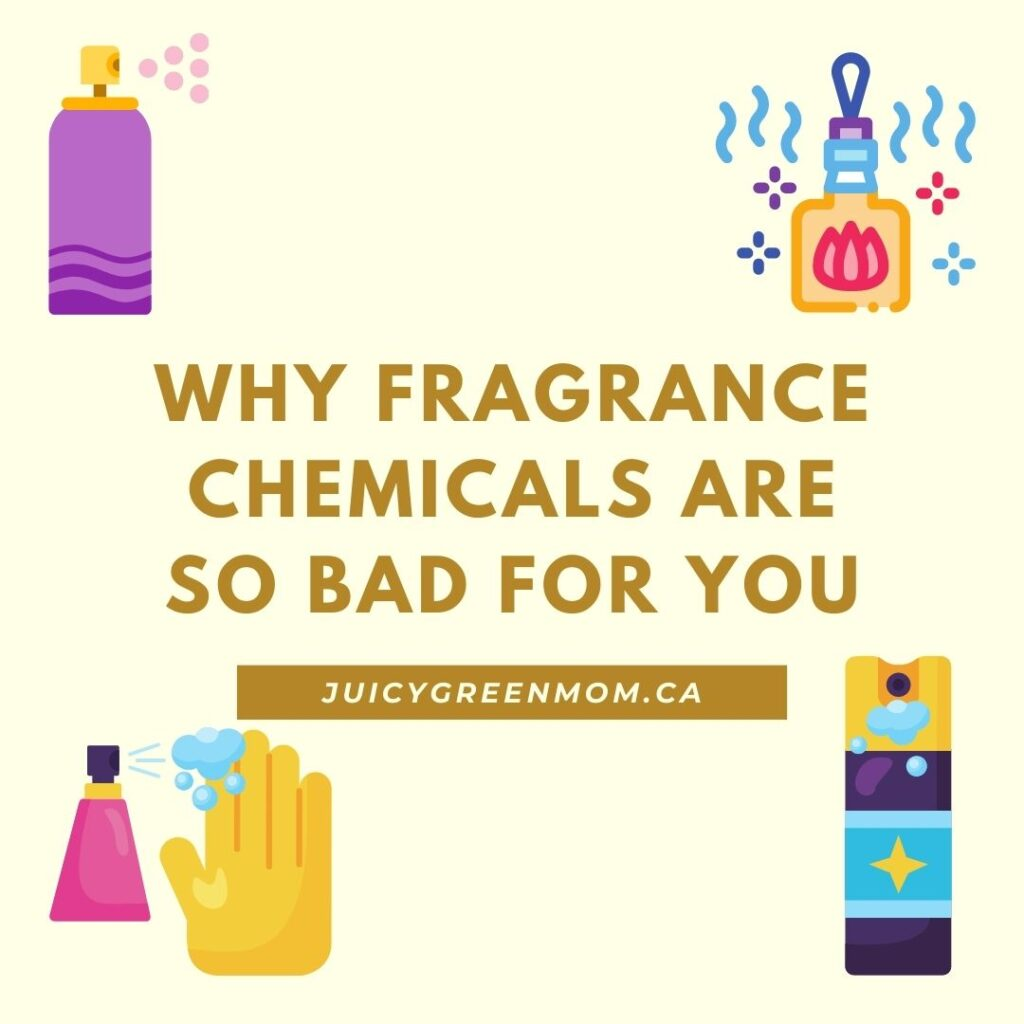 Why Fragrance Chemicals are So Bad For You juicygreenmom