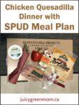 chicken-quesadilla-with-spud-meal-kit-juicygreenmom