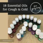 18 Essential Oils for Cough & Cold young living juicygreenmom