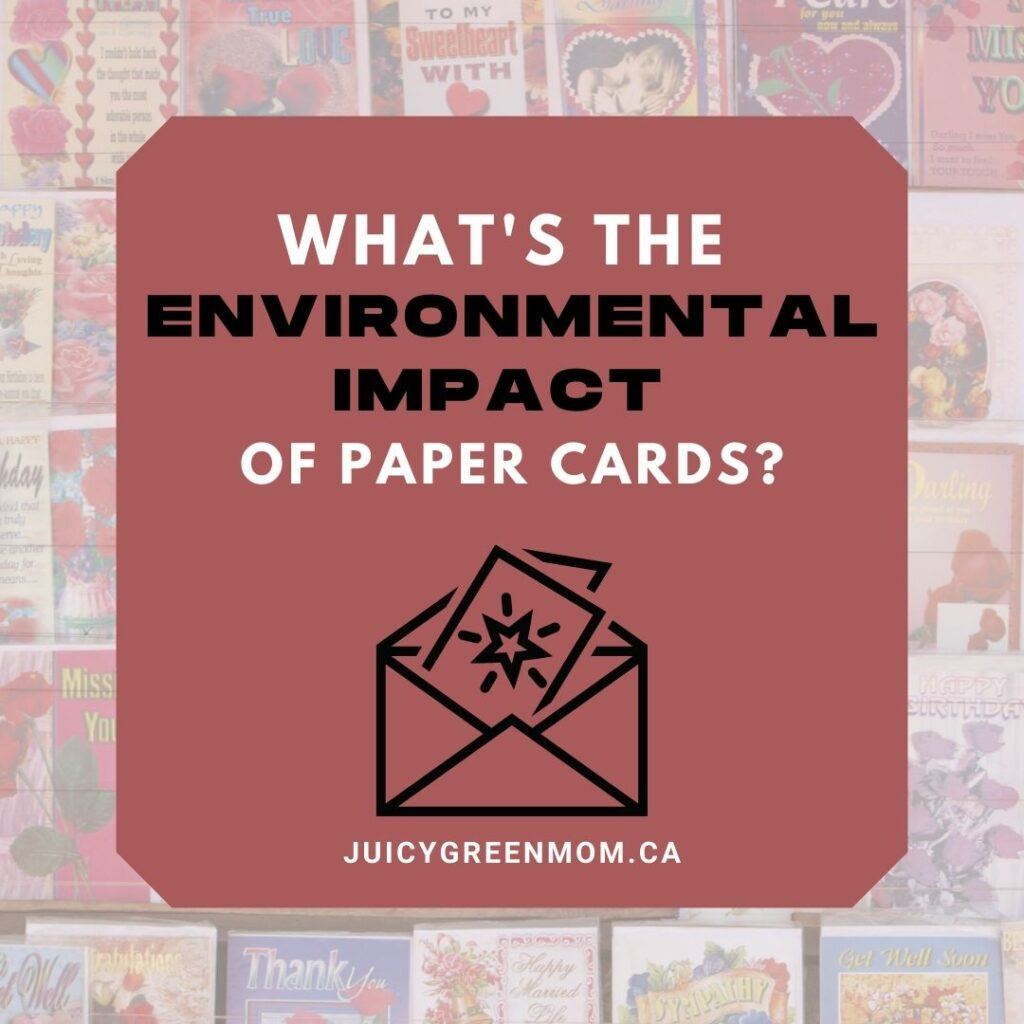 What's the Environmental Impact of Paper Cards juicygreenmom