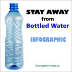 stay away from bottled water infographic juicygreenmom