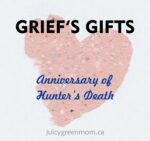 griefs gifts anniversary of hunters death juicygreenmom