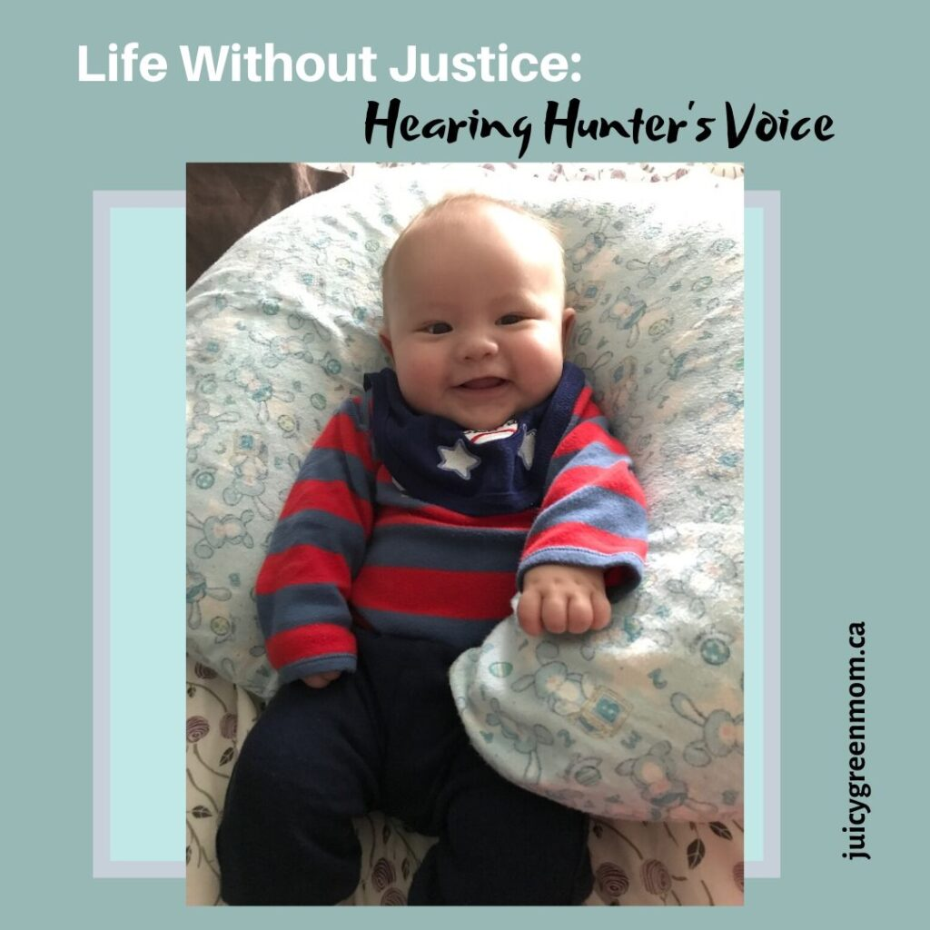 Life Without Justice_ Hearing Hunter's Voice juicygreenmom