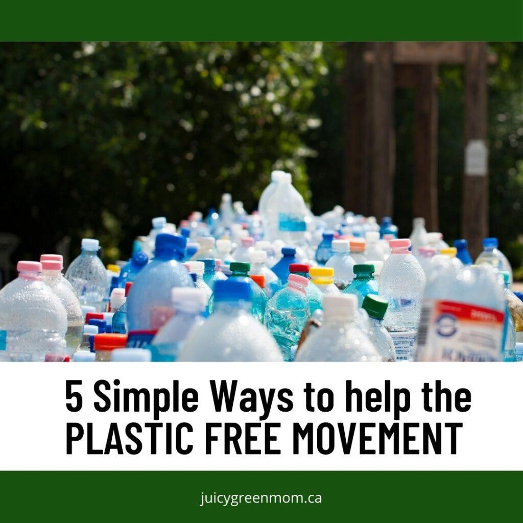 5 simple ways to help the plastic free movement juicygreenmom