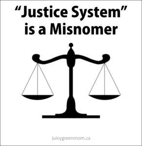 justice system is a misnomer juicygreenmom