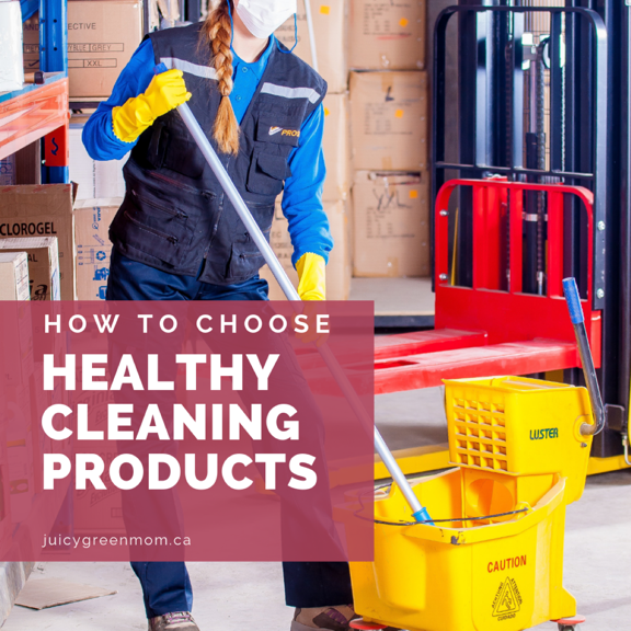 how to choose healthy cleaning products juicygreenmom