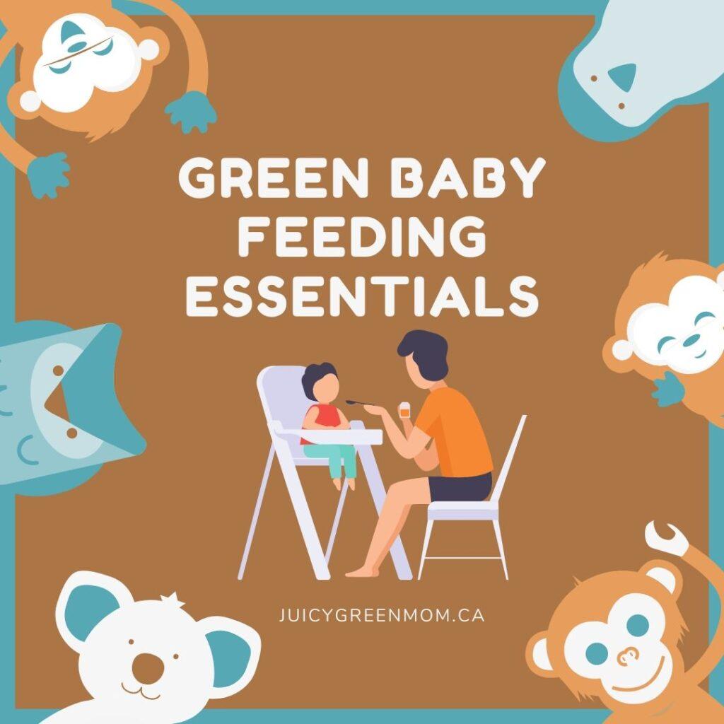 green baby feeding essentials juicygreenmom