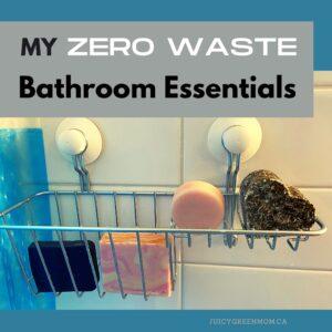 My ZERO WASTE Bathroom Essentials juicygreenmom