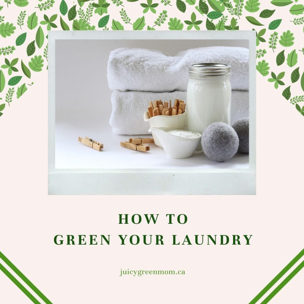 how to green your laundry juicygreenmom