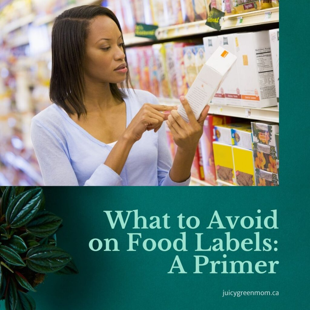 what to avoid on food labels a primer juicygreenmom