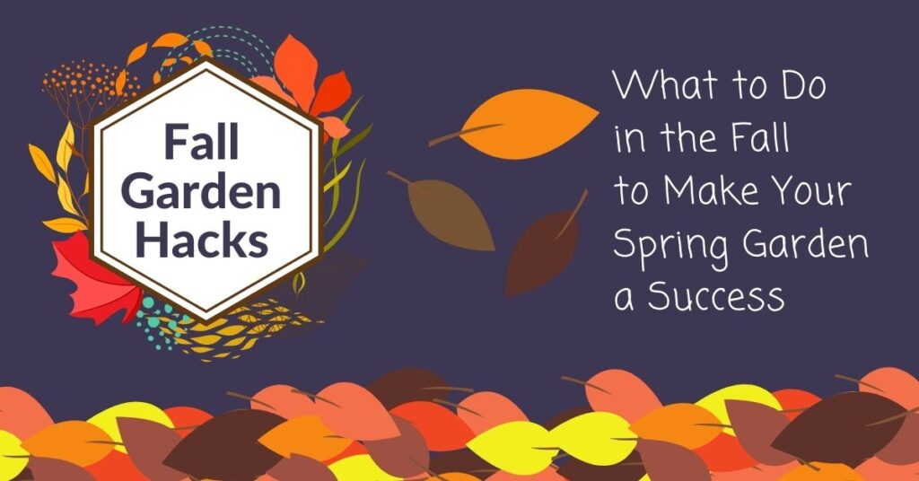 Fall Garden Hacks_ What to Do in the Fall to Make Your Spring Garden a Success juicygreenmom landscape