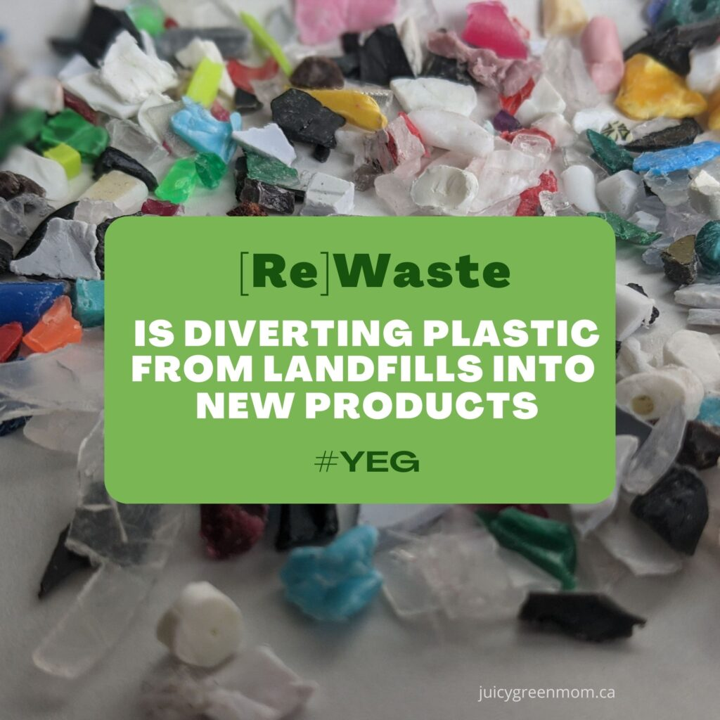 rewaste is diverting plastic from landfills into new products yeg juicygreenmom