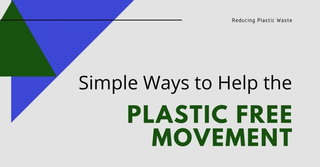 simple ways to help the plastic free movement juicygreenmom front page