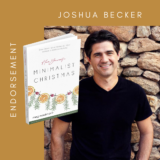Joshua Becker endorses Have Yourself a Minimalist Christmas