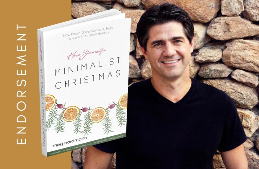 "Minimalist pioneer, Joshua Becker, endorses ""Have Yourself a Minimalist Christmas"""