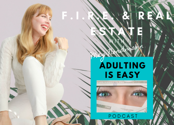 meg nordmann FIRE financial independence real estate adulting is easy