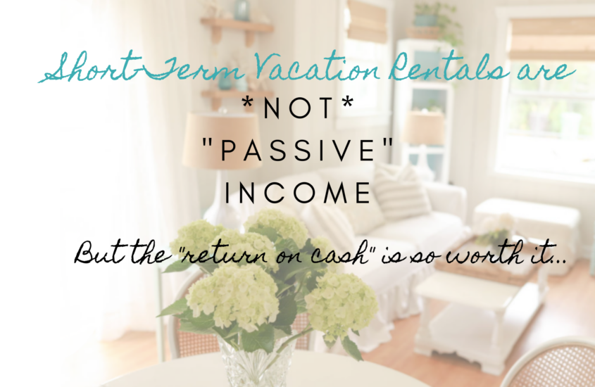 """Self-Managed Vacation Rentals are Not """"Passive"""" Income, but the ROC is Worth It"""