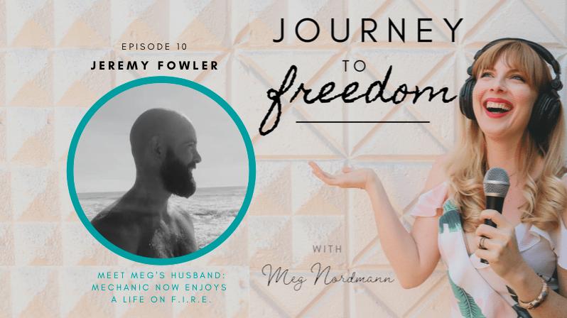 Journey to Freedom: Ep. 10 – (Meet My Husband, Jeremy) Former Mechanic Now Enjoys a Life on F.I.R.E.