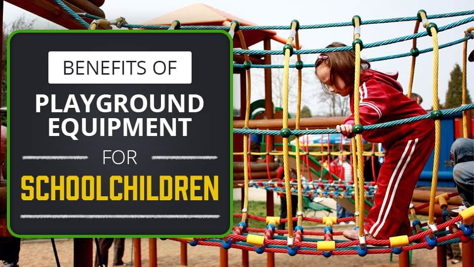 Benefits of Playground Equipment for Schoolchildren