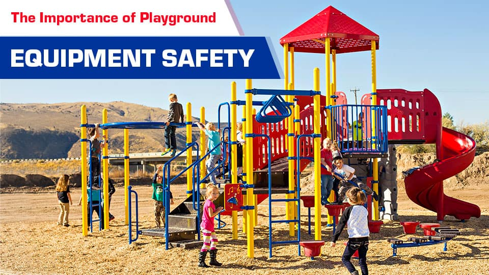 The Importance of Playground Equipment Safety