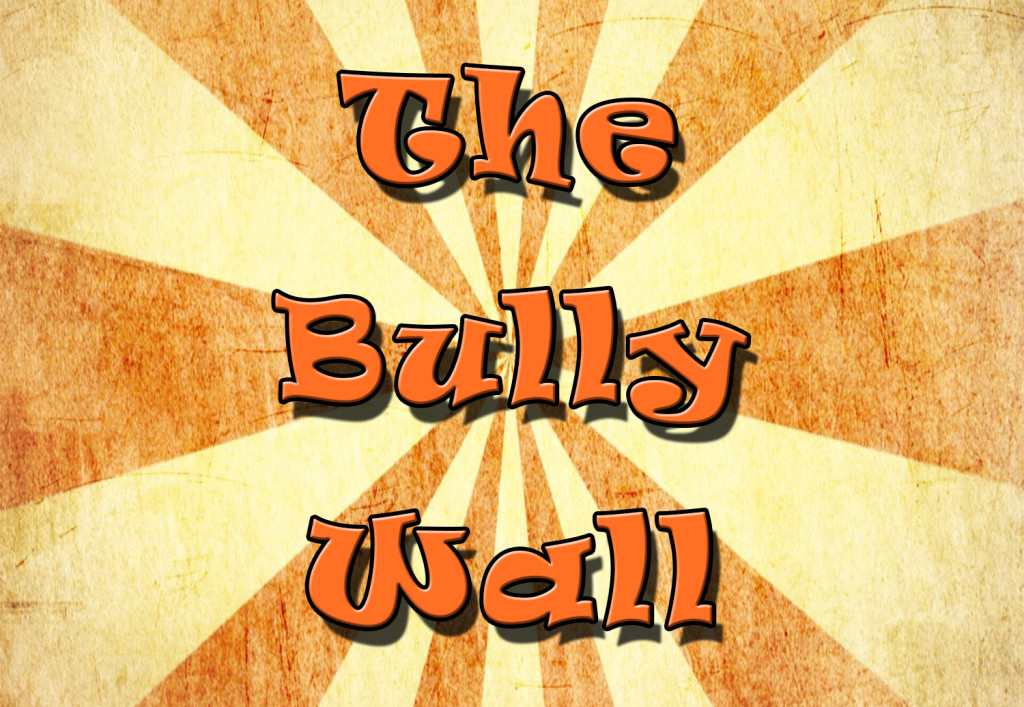 The Bully Wall