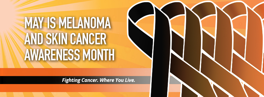 May Is Melanoma And Skin Cancer Awareness Month Oncology San Antonio