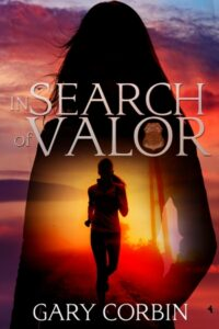 In Search of Valor by Gary Corbin