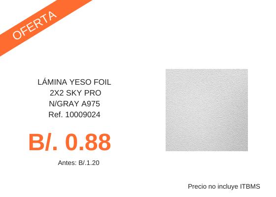 3 3 PT 131933-34 10009024 LAMINA YESO FOIL 2X2 SKY PRO N/GRAY A975