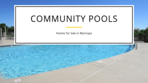 Want a Pool without the responsibility of owning a pool? How about a Community Pool? Here are some homes for sale within Maricopa with Community Pools