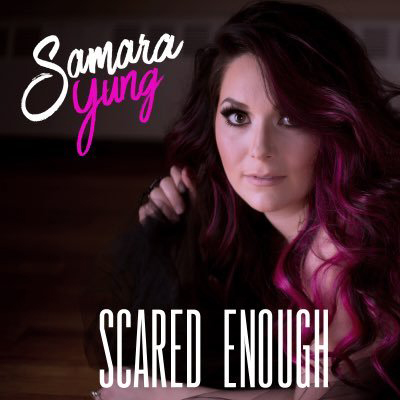 Samara Yung Scared Enough