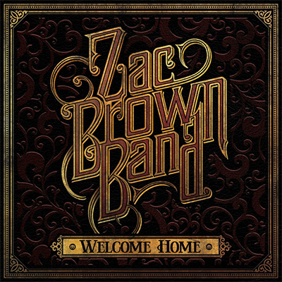 Zac Brown Band My Old Man - New Country Releases - Family Table