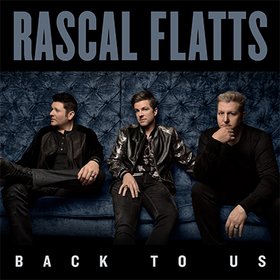 Rascal Flatts Back To Us - New Country Releases