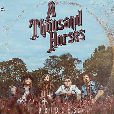 A Thousand Horses - Bridges