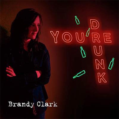 Brandy Clark - You're Drunk