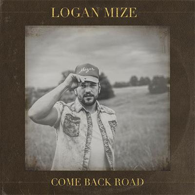 Logan Mize - Come Back Road